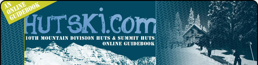 10th (Tenth) Mountain Division Huts and Summit Huts Online Guidebook